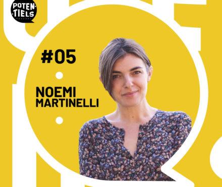 POTENTIELS épisode 5 : Noemi Martinelli, fondatrice du city-guide Les Mondaines